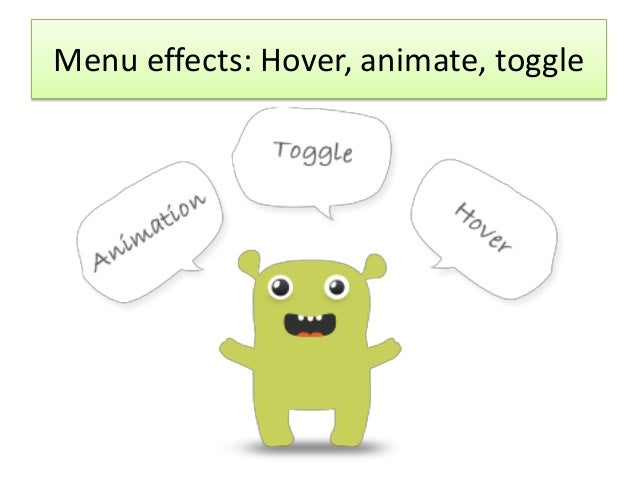 Menu effects: Hover, animate, toggle