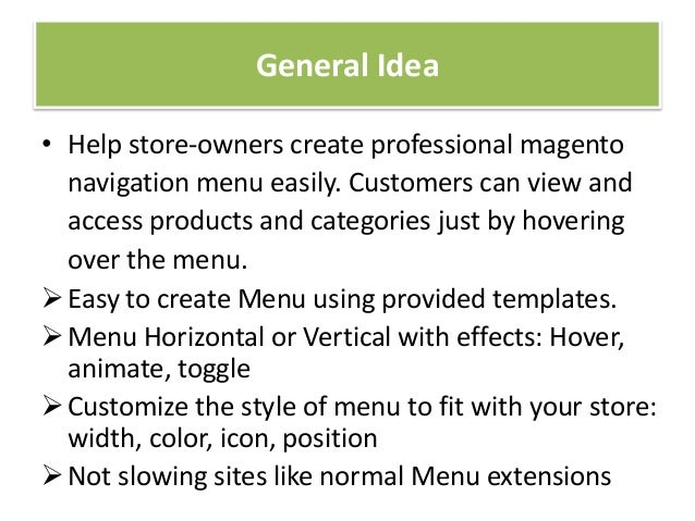 General Idea• Help store-owners create professional magentonavigation menu easily. Customers can view andaccess products a...