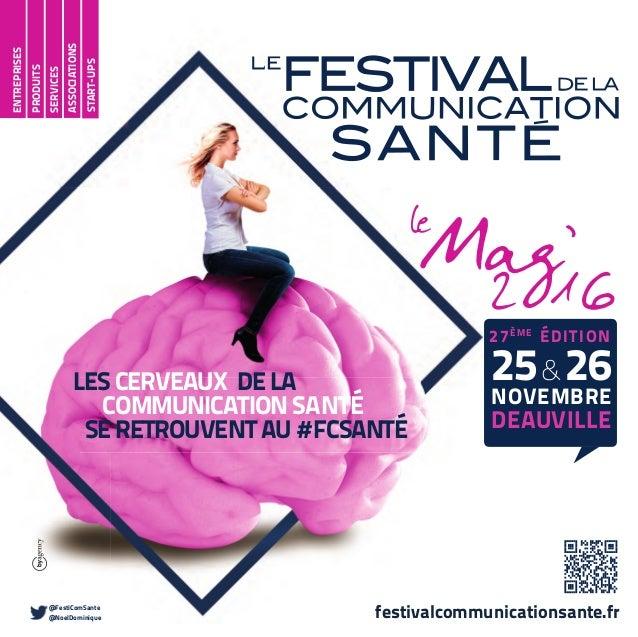 ASSOCIATIONS festivalcommunicationsante.fr LES CERVEAUX DE LA COMMUNICATION SANTÉ SE RETROUVENT AU # FCSANTÉ @FestiComSant...
