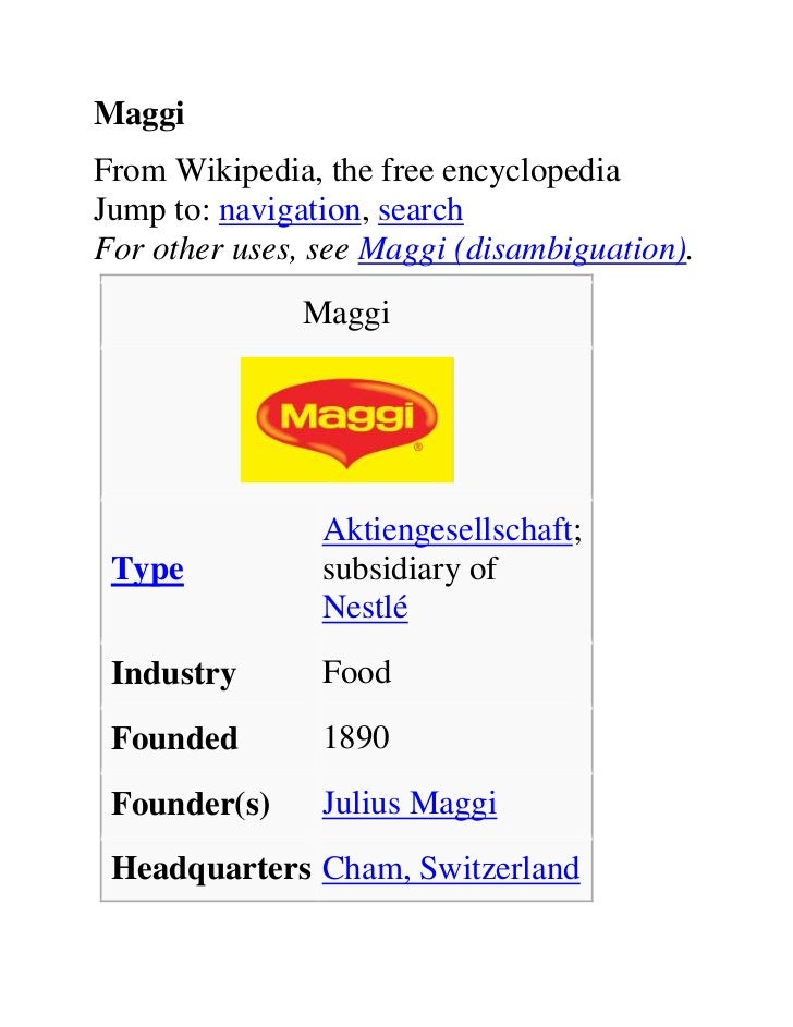 MaggiFrom Wikipedia, the free encyclopediaJump to: navigation, searchFor other uses, see Maggi (disambiguation).          ...