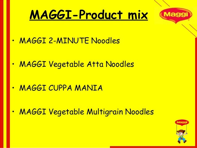 marketing mix of maggi ketchup Nestle india recently launched their new campaign 'maggi hot and sweet   when nestle india launched maggi hot and sweet tomato sauce,.