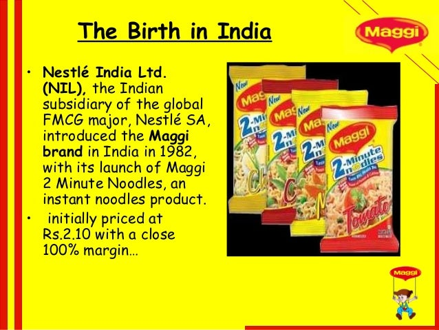 nestle maggi brand The brand extensions that hedge took the maggi brand through include pastas, low-cost seasonings, soups in cups and oat noodles while these worked, others such as maggi bhuna masala did not click too well with consumers.