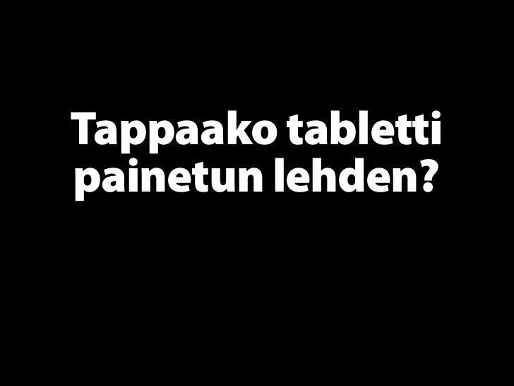 Tappaako tabletti painetun lehden?