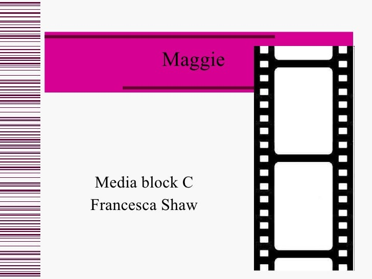 Maggie Media block C Francesca Shaw