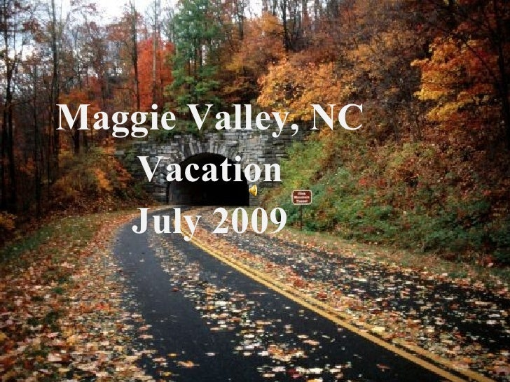 Maggie Valley, NC Vacation July 2009