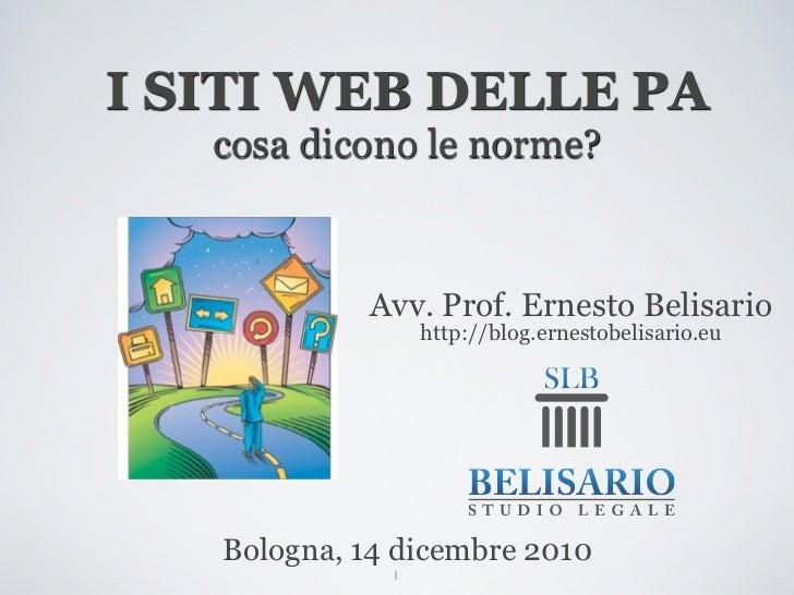 I SITI WEB DELLE PA   cosa dicono le norme?            Avv. Prof. Ernesto Belisario                  http://blog.ernestobe...