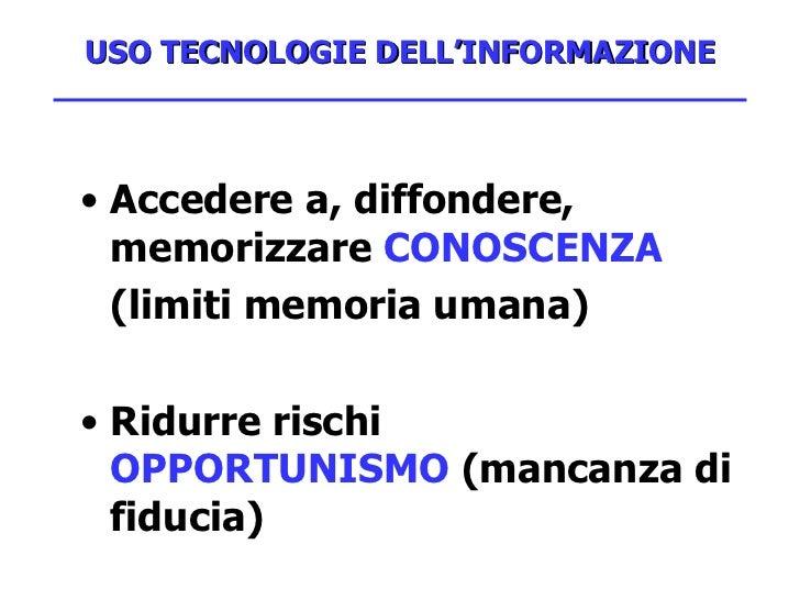USO TECNOLOGIE DELL'INFORMAZIONE <ul><li>Accedere a, diffondere, memorizzare  CONOSCENZA </li></ul><ul><li>(limiti memoria...