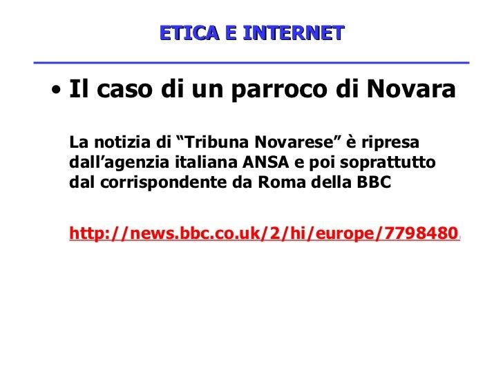 """ETICA E INTERNET <ul><li>Il caso di un parroco di Novara </li></ul><ul><li>La notizia di """"Tribuna Novarese"""" è ripresa dall..."""