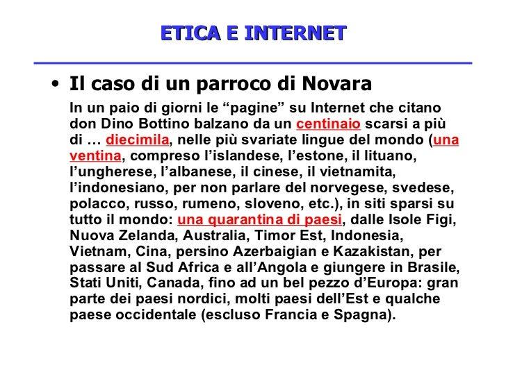 """ETICA E INTERNET <ul><li>Il caso di un parroco di Novara </li></ul><ul><li>In un paio di giorni le """"pagine"""" su Internet ch..."""
