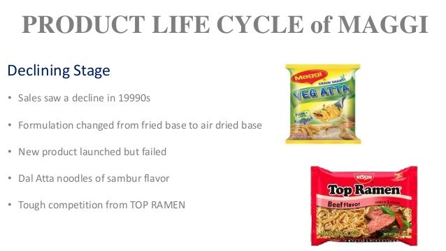 product life cycle on maggi noodles In the wake of recent reports of ash content found in popular instant noodle, maggi, nestle india while rubbishing the same clarified that the product is 100 percent safe for consumption.