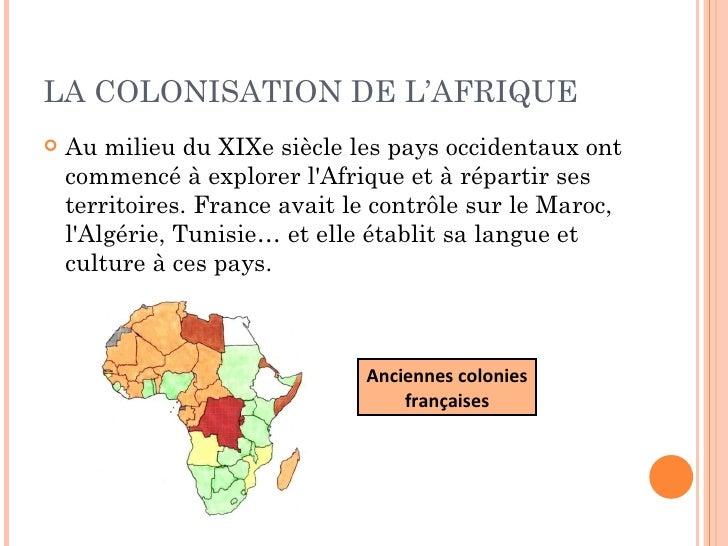 LA COLONISATION DE L'AFRIQUE <ul><li>Au milieu du XIXe siècle les pays occidentaux ont commencé à explorer l'Afrique et à ...
