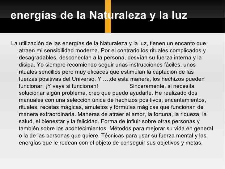 energías de la Naturaleza y la luz <ul><li>La utilización de las energías de la Naturaleza y la luz, tienen un encanto que...