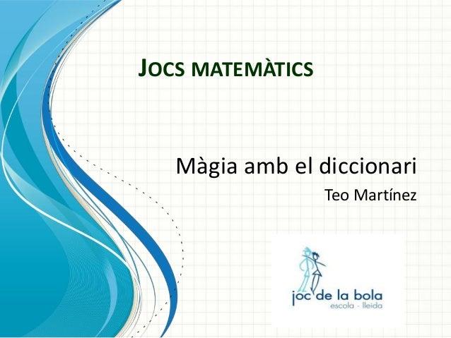 JOCS MATEMÀTICS  Màgia amb el diccionari Teo Martínez