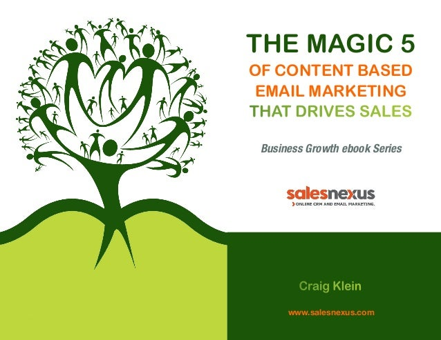 The Magic 5 of Content Based Email Marketing that Drives Sales Business Growth ebook Series  Craig Klein www.salesnexus.co...