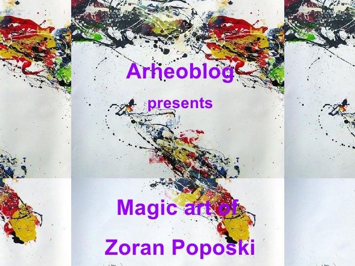 Arheoblog presents Magic art of  Zoran Poposki