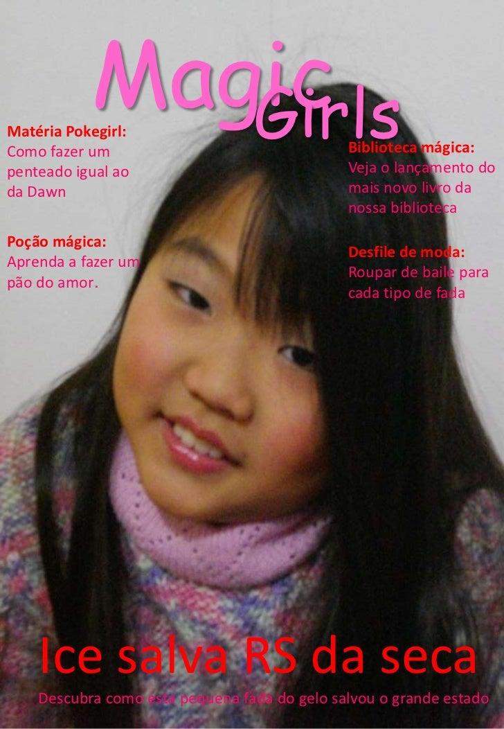 Magic<br />Girls<br />Matéria Pokegirl: <br />Como fazer um penteado igual ao da Dawn<br />Biblioteca mágica:<br />Veja o ...