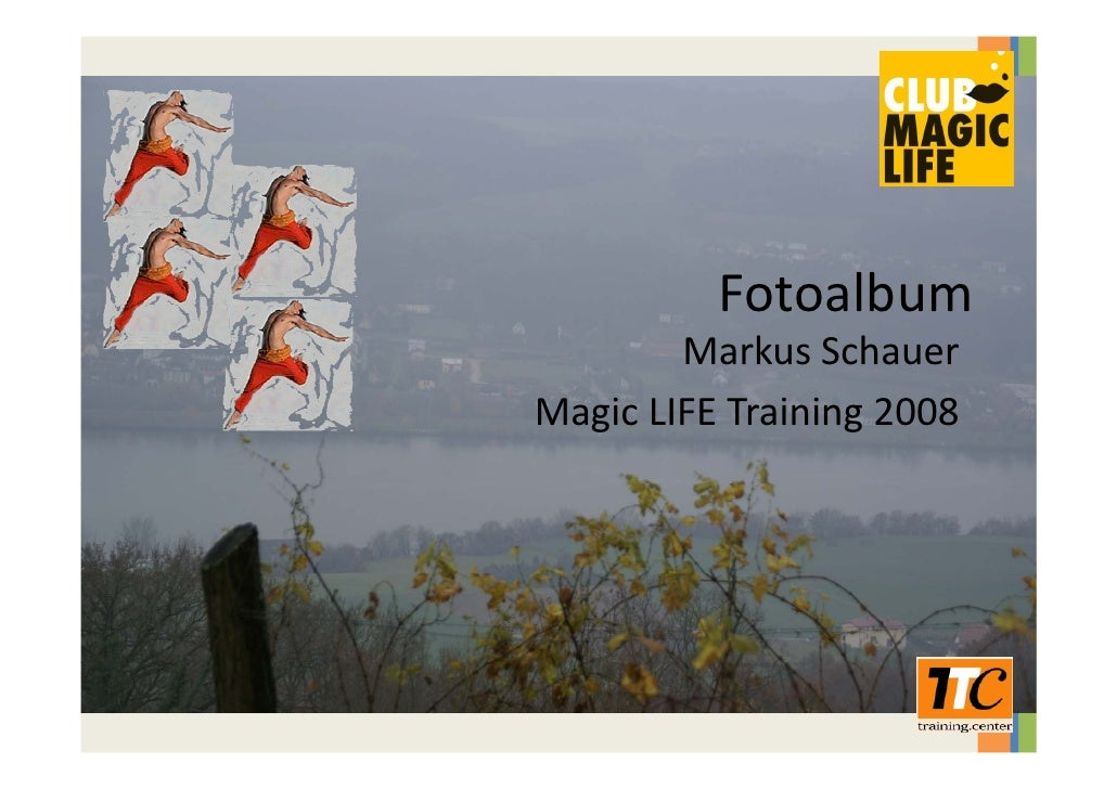 Fotoalbum         Markus Schauer Magic LIFE Training 2008