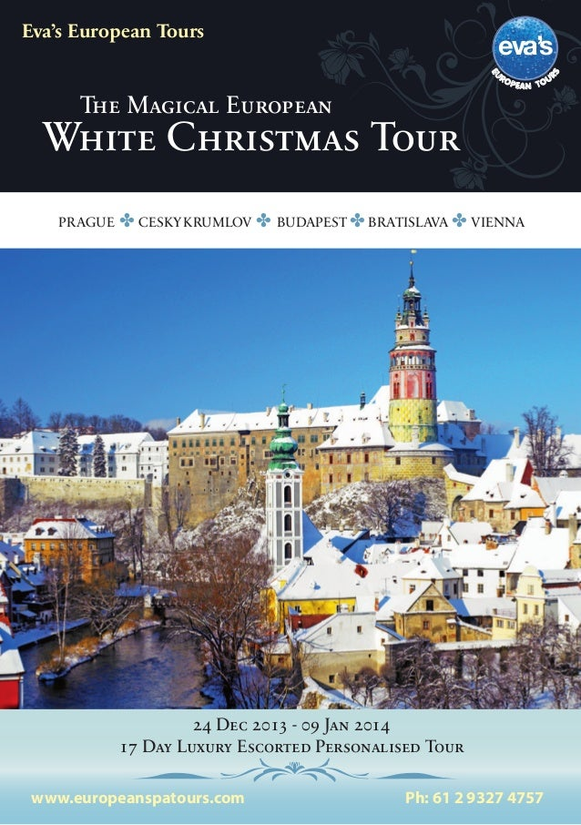 Eva's European Tours  E  U  The Magical European  RO  PEA N TO U  White Christmas Tour PRAGUE  ✤ CESKY KRUMLOV ✤ BUDAPEST ...