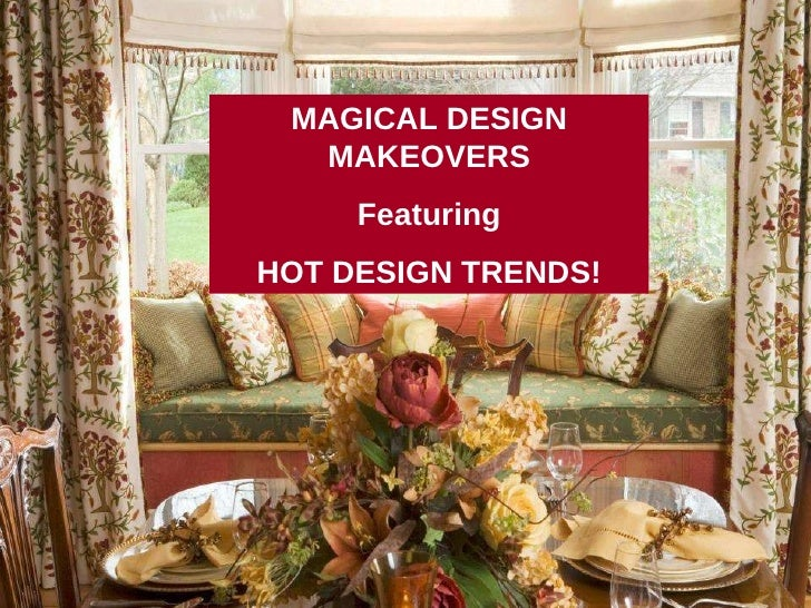 MAGICAL DESIGN MAKEOVERS Featuring HOT DESIGN TRENDS!