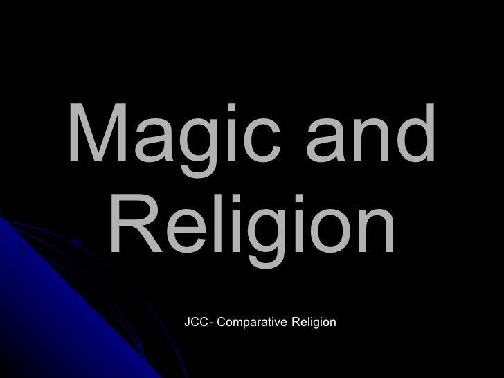 Magic and Religion JCC- Comparative Religion