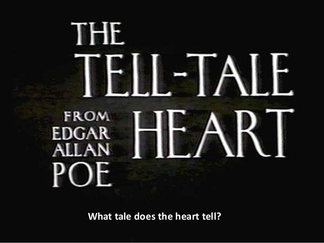 an analysis of the narrator in the story the tell tale heart by edgar allan poe Analysis of the story the tell-tale heart by edgar allen  edgar allan poe captured the imagination and interest  analysis of the story the tell-tale heart.