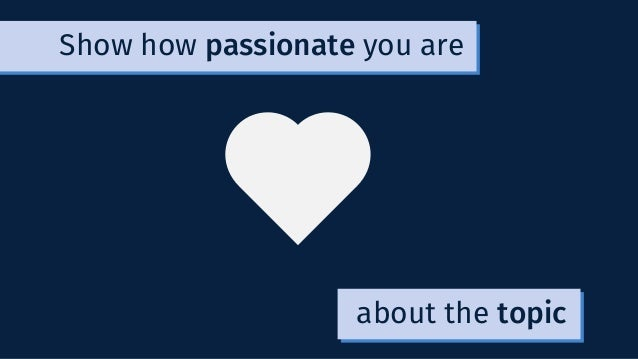 about the topic Show how passionate you are
