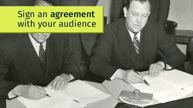 Sign an agreement with your audience