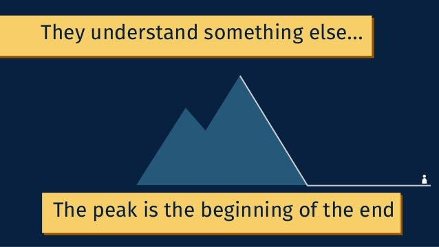 They understand something else... vThe peak is the beginning of the end