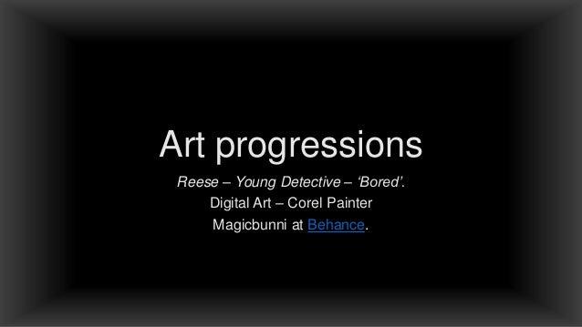 Art progressions Reese – Young Detective – 'Bored'. Digital Art – Corel Painter Magicbunni at Behance.