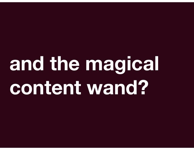the truth is:           there is no magical content wand.there is only authenticity, hard work, trial and error, consisten...