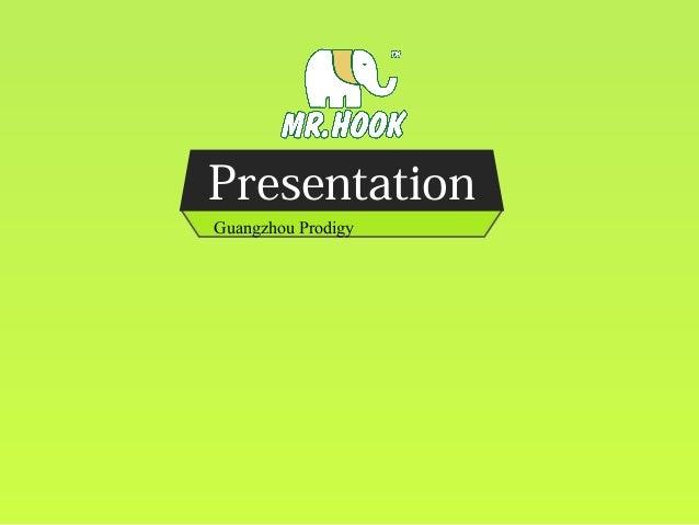 Presentation Guangzhou Prodigy