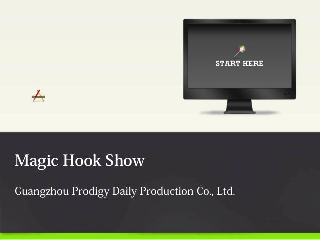 Magic Hook Show Guangzhou Prodigy Daily Production Co., Ltd.