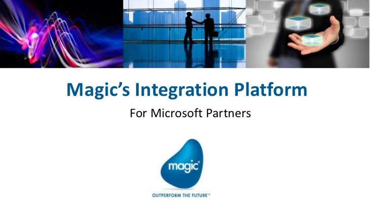 Magic's Integration Platform       For Microsoft Partners