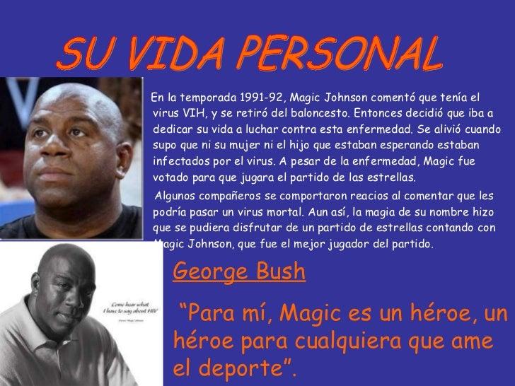 <ul><li>En la temporada 1991-92, Magic Johnson comentó que tenía el virus VIH, y se retiró del baloncesto. Entonces decidi...