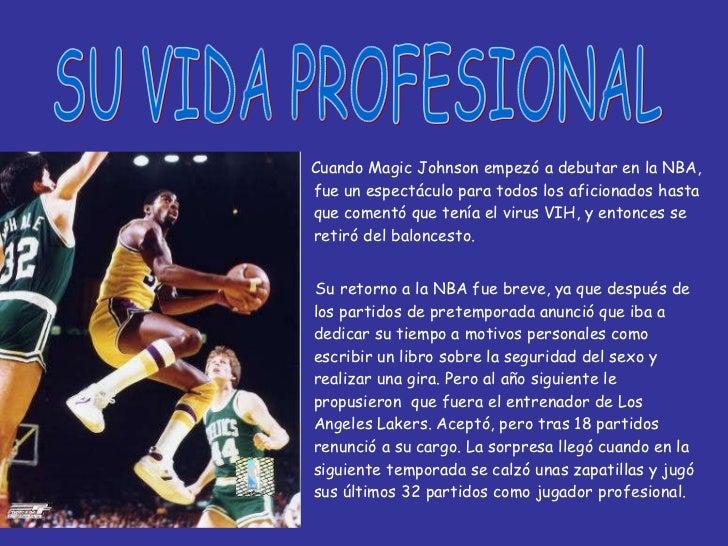 <ul><li>Cuando Magic Johnson empezó a debutar en la NBA, fue un espectáculo para todos los aficionados hasta que comentó q...