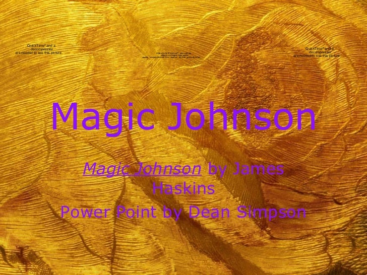 Magic Johnson Magic Johnson  by James Haskins Power Point by Dean Simpson