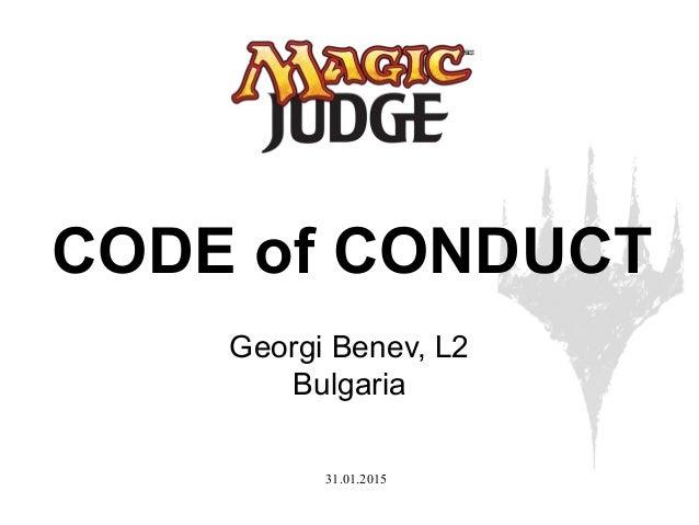 31.01.2015 CODE of CONDUCT Georgi Benev, L2 Bulgaria