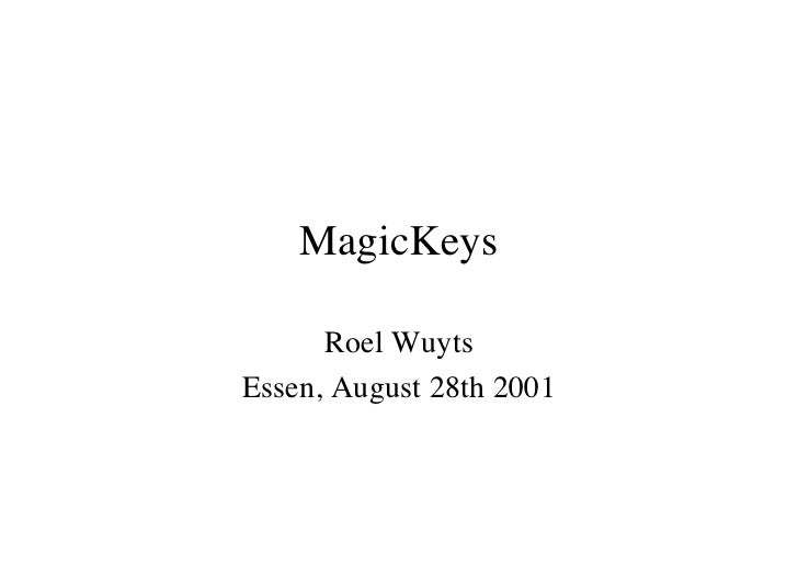 MagicKeys         Roel Wuyts  Essen, August 28th 2001