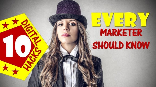 10EVERYMARKETER SHOULD KNOW