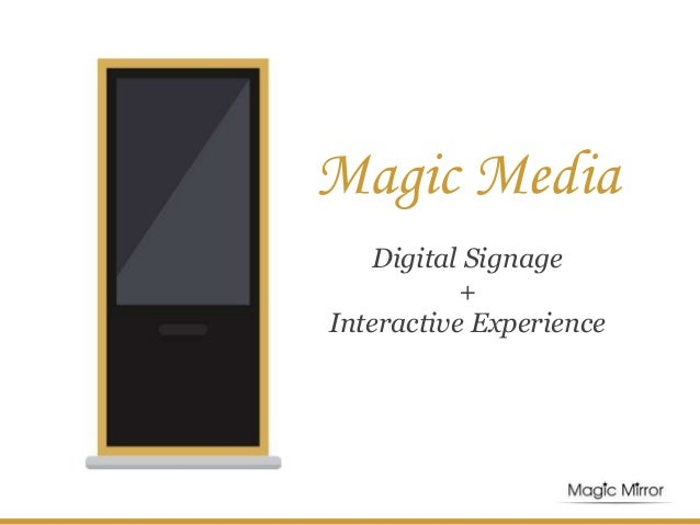 Digital Signage + Interactive Experience Magic Media