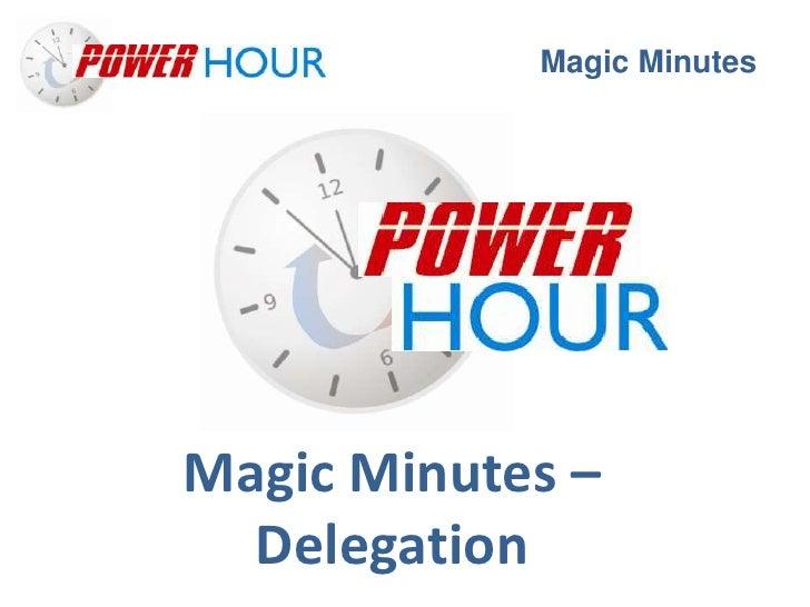 Magic MinutesMagic Minutes –  Delegation
