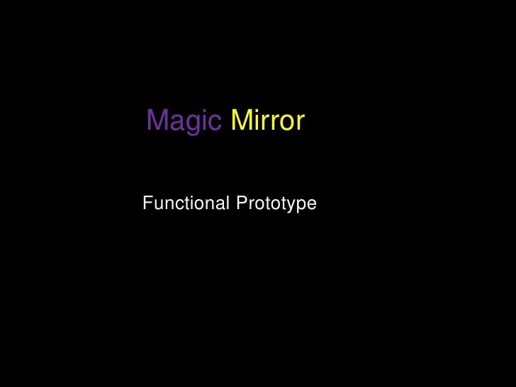 Magic Mirror  Functional Prototype