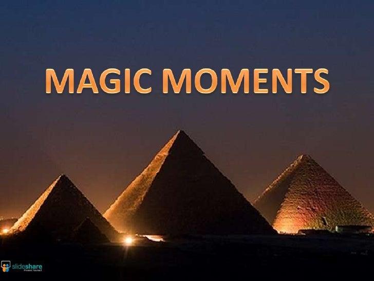MAGIC MOMENTS<br />