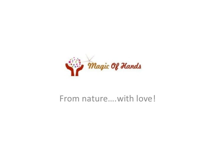 From nature….with love!