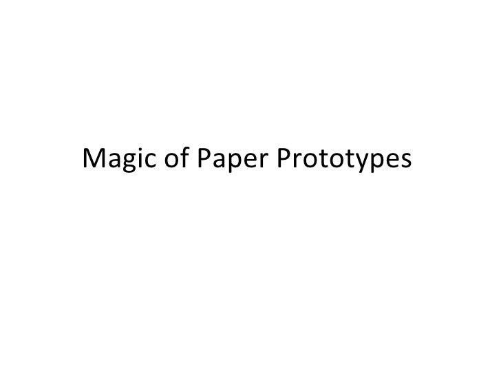 Magic of Paper Prototypes