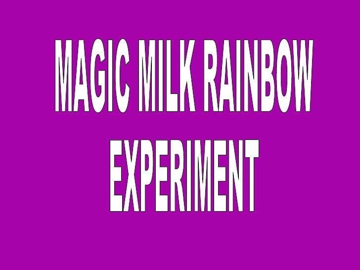 MAGIC MILK RAINBOW EXPERIMENT