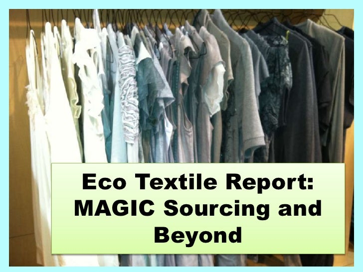 Eco Textile Report: MAGIC Sourcing and Beyond<br />