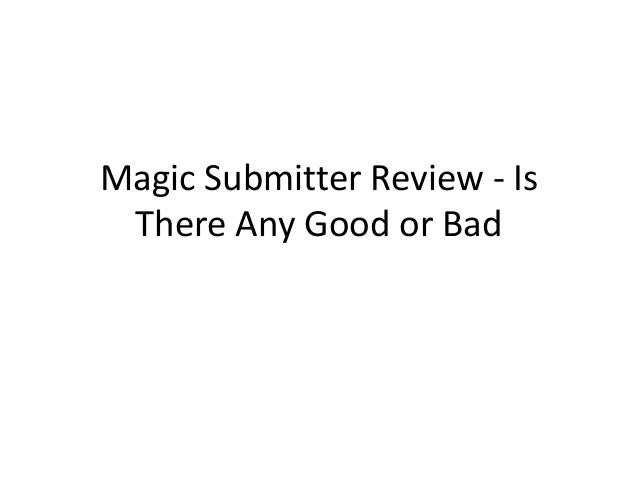 Magic Submitter Review - Is There Any Good or Bad