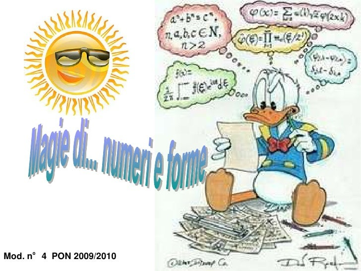 Magie di... numeri e forme<br />Mod. n°4  PON 2009/2010<br />