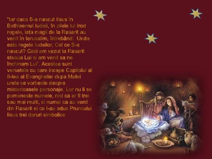 """""""Iar daca S-a nascut Iisus în Bethleemul Iudeii, în zilele lui Irod regele, iata magii de la Rasarit au venit în Ierusalim..."""
